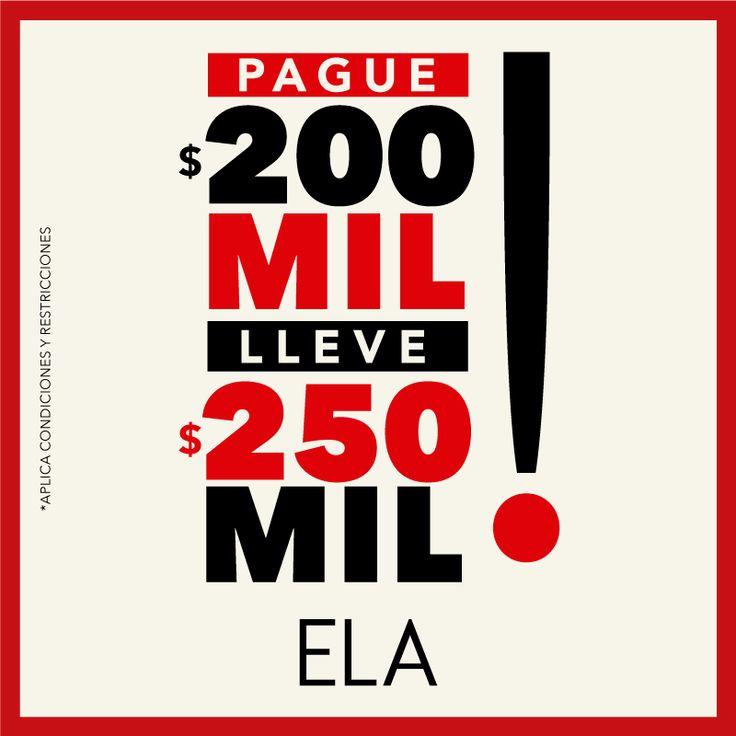 ¡Aprovecha en ELA! Paga 200 lleva 250. Entérate de los detalles en www.ela.com.co/promo / #Alamedas #Siemprecontigo
