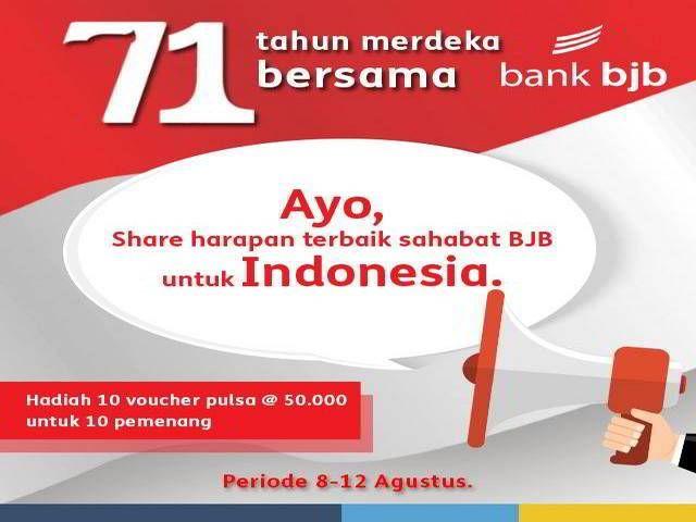 Kuis Share Harapan Terbaik untuk Indonesia Berhadiah Pulsa 50K - Dalam rangka menyambut Hari Kemerdekaan Indonesia yang ke-71, Bank BJB lagi mengadakan kuis