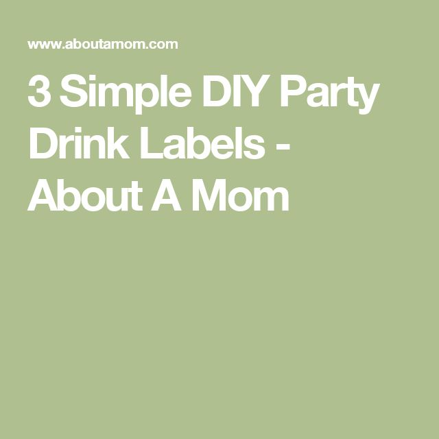 3 Simple DIY Party Drink Labels - About A Mom