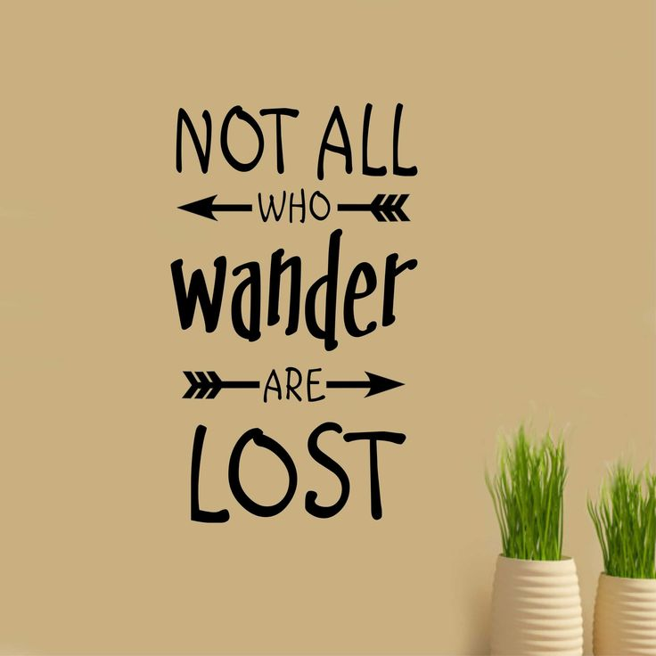 Not all who Wander are Lost Vinyl Wall Lettering Quote Arrows Decal
