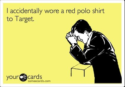 Shoulda known better.Wear Red, Khakis Pants, Slip, Too Funny, Accidental, Red Polo, Polo Shirts, So Funny, Red Shirts