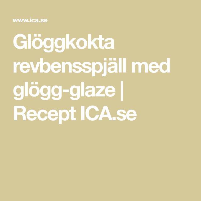 Glöggkokta revbensspjäll med glögg-glaze | Recept ICA.se