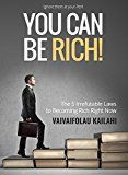 You Can be Rich!: The 5 Irrefutable Laws to Becoming Rich Right Now by Vaivai Kailahi (Author) #Kindle US #NewRelease #Parenting #Relationships #eBook #ad