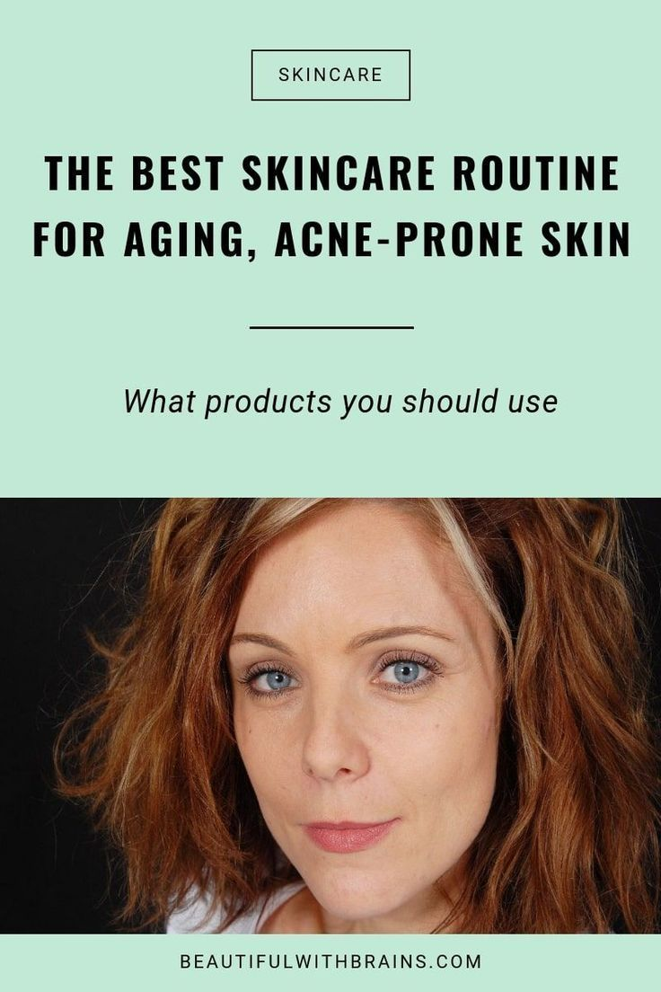 The Best Skincare Routine For Aging And Acne Prone Skin Skin Routine Acne Prone Skin Skin Care Acne