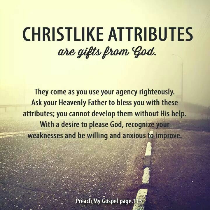 developing christlike attributes Developing christlike attributes to the philippians and the colossians encourage the saints to become true followers of jesus christ by emulating his attributes.