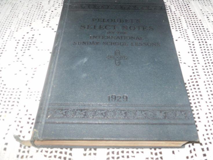 ANTIQUE PELOUBET'S SELECT NOTES ON INTERNATIONAL SUNDAY SCHOOL LESSONS C 1929