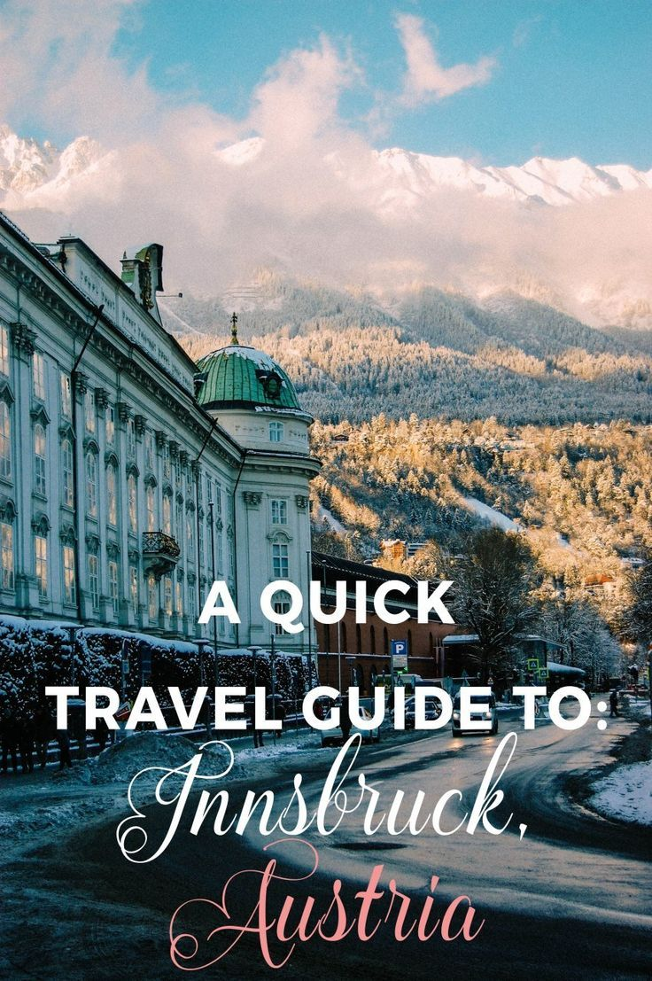 A Quick Travel Guide to Innsbruck, Austria