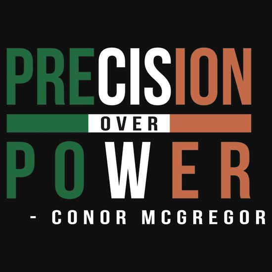 #PrecisionOverPower the line that #ConorMcgregor famously said after defeating #JoseAldo in just #13Seconds at a #UFC event #RedBubble #OmniaGraphics Made By Omnia Graphics