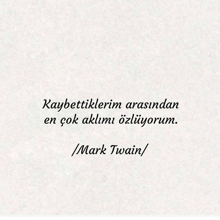 Kaybettiklerim arasından en çok aklımı özlüyorum. - Mark Twain #sözler #anlamlısözler #güzelsözler #manalısözler #özlüsözler #alıntı #alıntılar #alıntıdır #alıntısözler