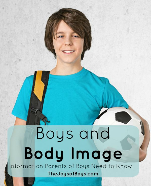 Boys and Body Image - Information Every Parent of Boys Should Know