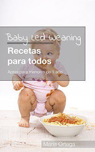 Baby Led Weaning Recetas para todos: Recetas BLW Aptas para menores de 1 año, http://www.amazon.es/dp/B0147QAPCA/ref=cm_sw_r_pi_awdl_VI1xwb0SKTM5J