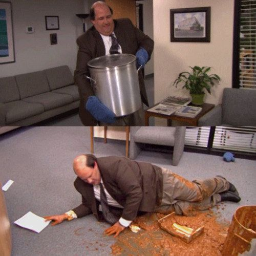 "When Kevin spilled his famous chili on the floor: | 23 Times ""The Office"" Characters Had A Way Worse Day Than You"