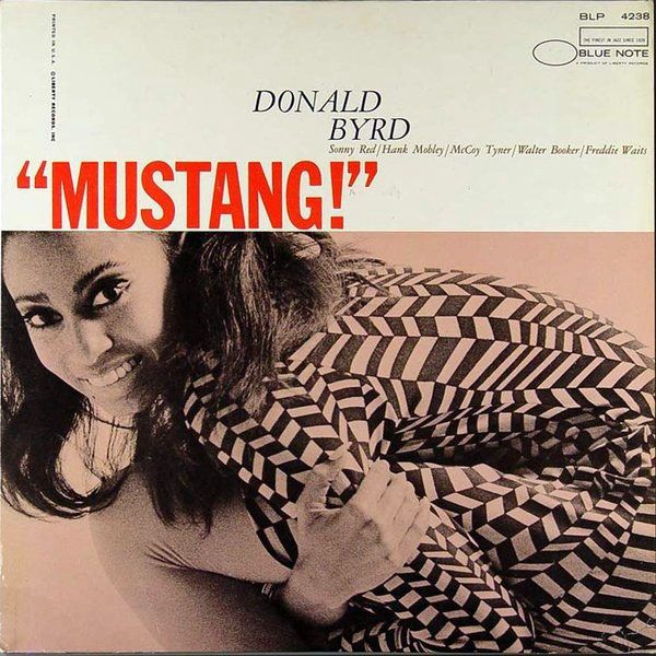 Donald Byrd | Mustang! (1966) | Blue Note 4238 | Cover design by Reid Miles