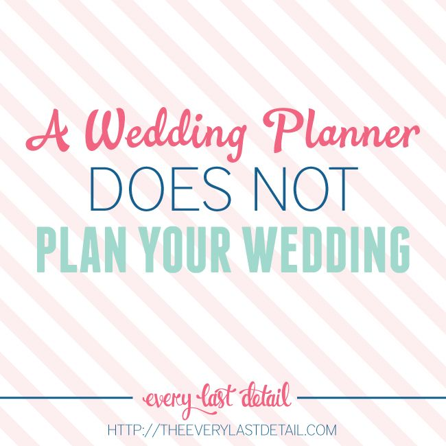 A Wedding Planner Does Not Plan Your Wedding You Do Wedding - wedding plan