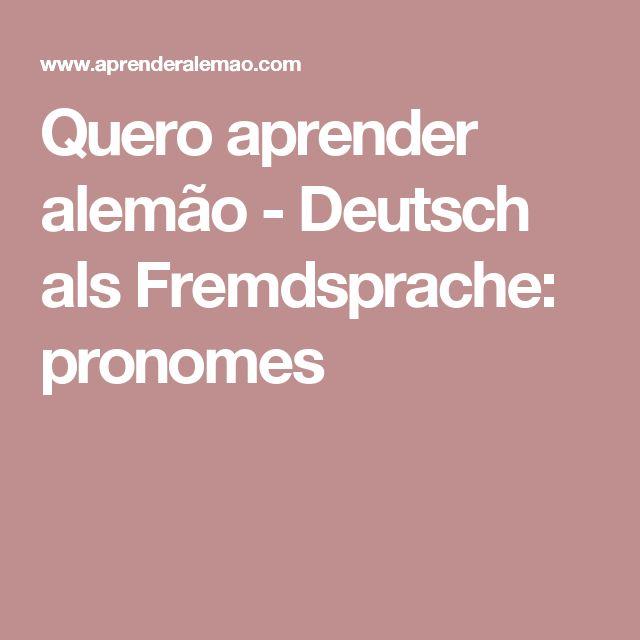 Quero aprender alemão - Deutsch als Fremdsprache: pronomes