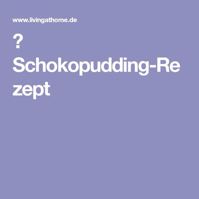 ▷ Schokopudding-Rezept