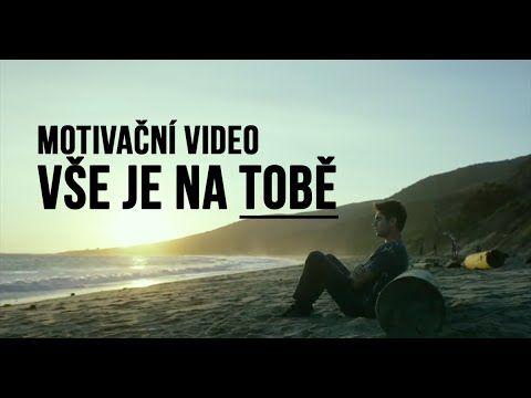 Motivační Video - Vše Je Na Tobě - YouTube