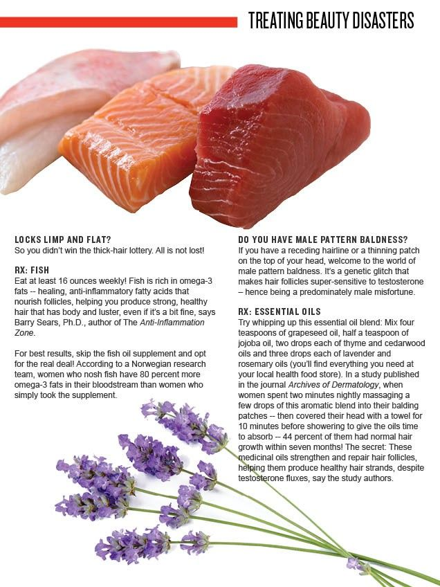 """Beauty Trouble: Limp Locks, Thinning Patches    You may be able to have thicker hair by regularly eating seafood rich in omega-3s, says Barry Sears. For women who have """"male pattern"""" baldness, a nightly essential oil rub just might do the trick."""