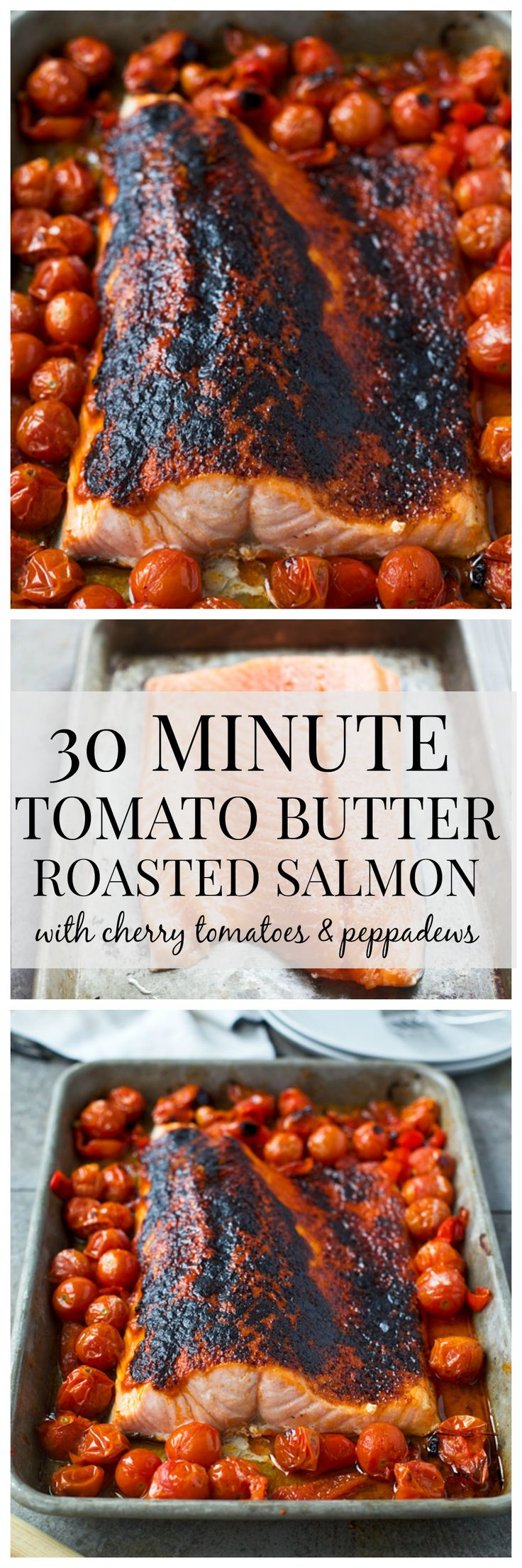 Tomato Butter Roasted Salmon with Cherry Tomatoes and Peppadews - Comes together in under 30 minutes!