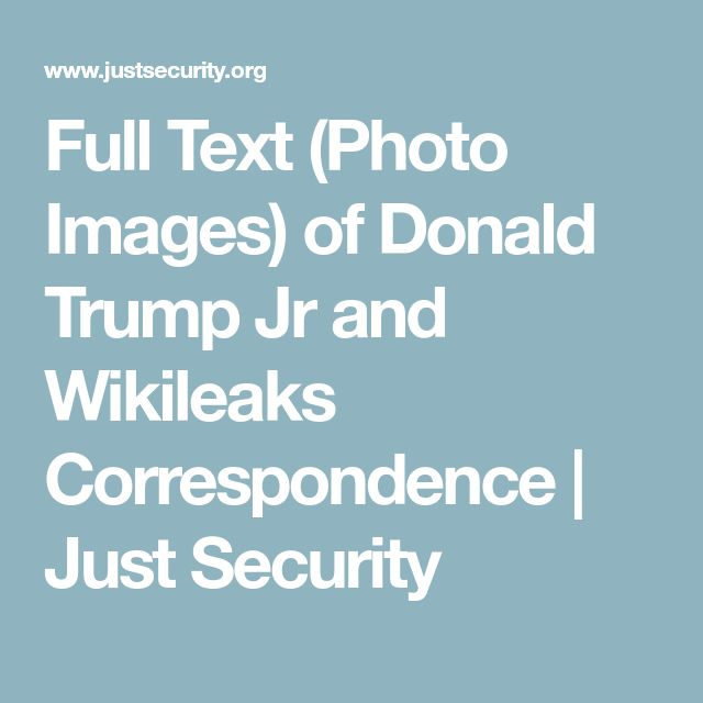 Full Text (Photo Images) of Donald Trump Jr and Wikileaks Correspondence | Just Security