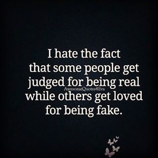 #hate the #fact that #people get #loved for being #fake.. #life #inspiration #motivation #quotes #thedailylife