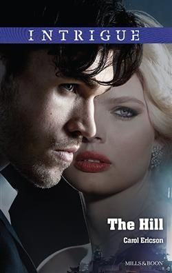 Mills & Boon™: The Hill by Carol Ericson