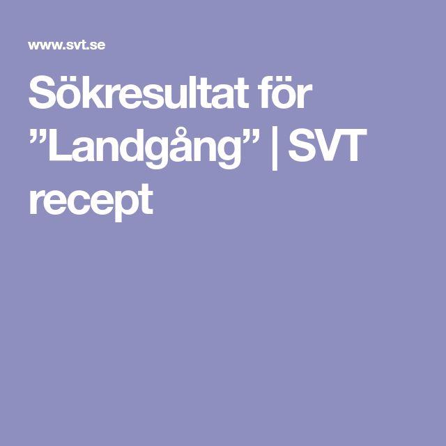 """Sökresultat för """"Landgång""""   SVT recept"""