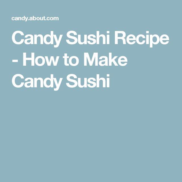 Candy Sushi Recipe - How to Make Candy Sushi