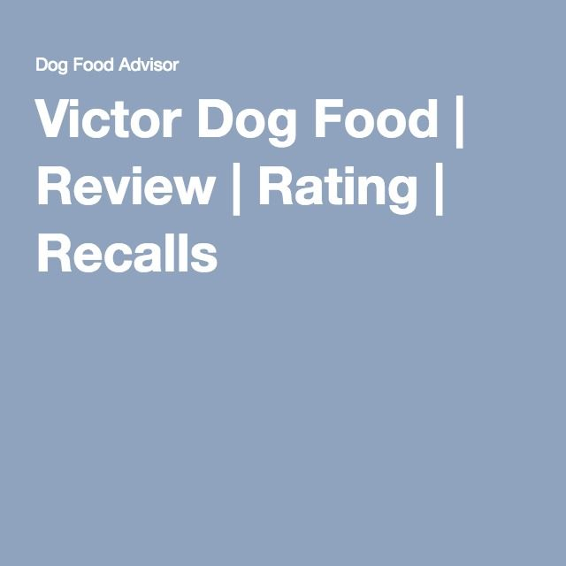 Victor Dog Food | Review | Rating | Recalls