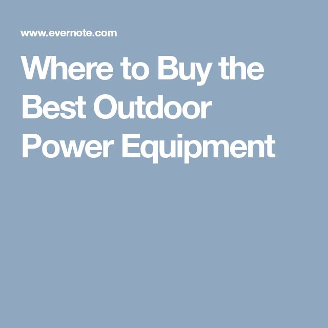 Where to Buy the Best Outdoor Power Equipment