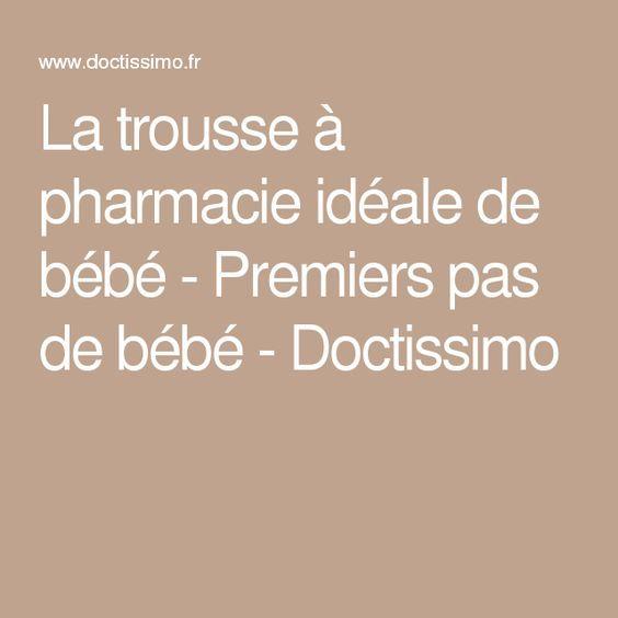 La trousse à pharmacie idéale de bébé - Premiers pas de bébé - Doctissimo