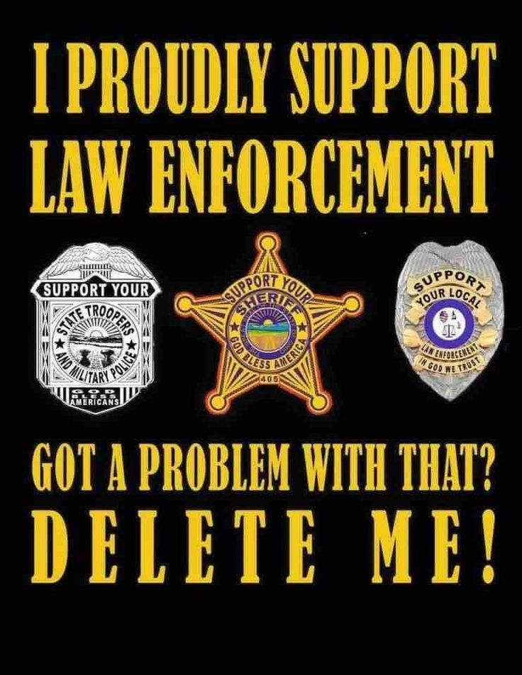 I proudly support law enforcement