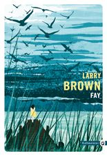 Fay - Larry Brown - éditions Gallmeister
