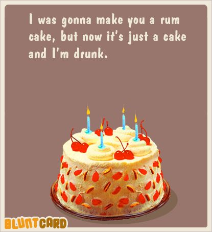 More Free Funny Ecards About Birthday Cakes Friendship Work And Current Events
