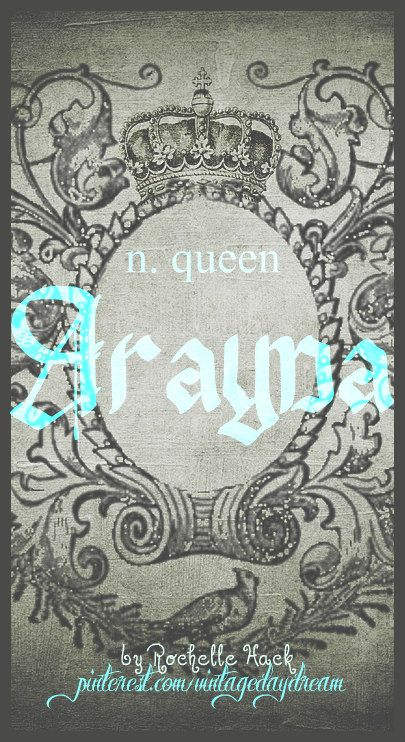 Baby Girl Name: Arayna. Meaning: Queen. Origin: Latin. https://www.pinterest.com/vintagedaydream/baby-names/?etslf=7809&eq=baby
