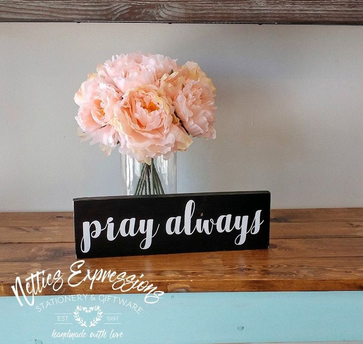 Pray Always 4x12 Wood Sign - Netties Expressions