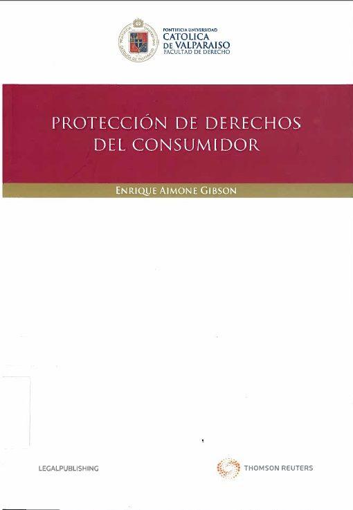 Protección de derechos del consumidor. Proyecto de biblioteca UST. Adquisición de bibliografía básica. Derecho. Cod. Asig. DER-087. Solicitar por: 343.83071 A294p