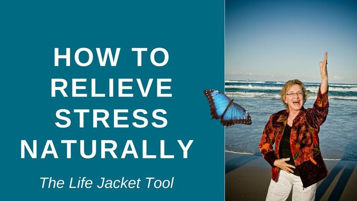 How to Relieve Stress Naturally - THE LIFE JACKET tool