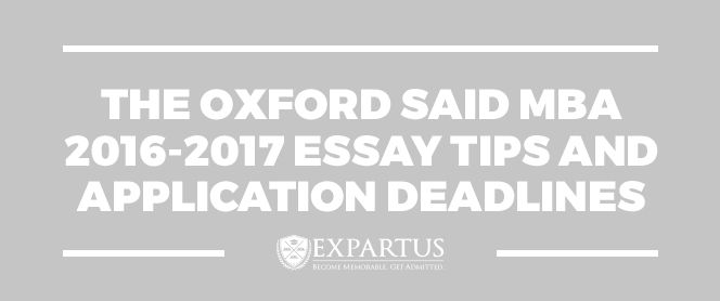 The Oxford Said MBA 2016-2017 Essay Tips and Application Deadlines