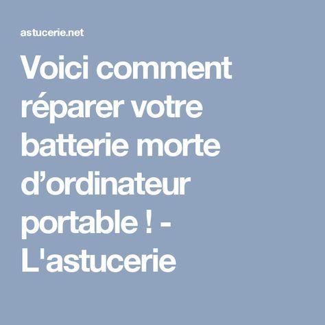 Voici comment réparer votre batterie morte d'ordinateur portable ! - L'astucerie