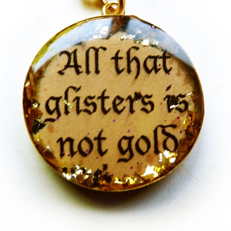 "Shakespeare Quote Pendant - """"All that glisters is not gold"""""