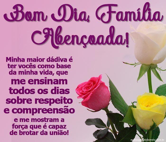Bom Dia Familia Abencoada Mensagens De Bom Dia Bom Dia Familia