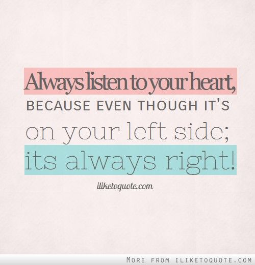 Listen To Your Heart Quotes: 168 Best Images About Quotes On Pinterest