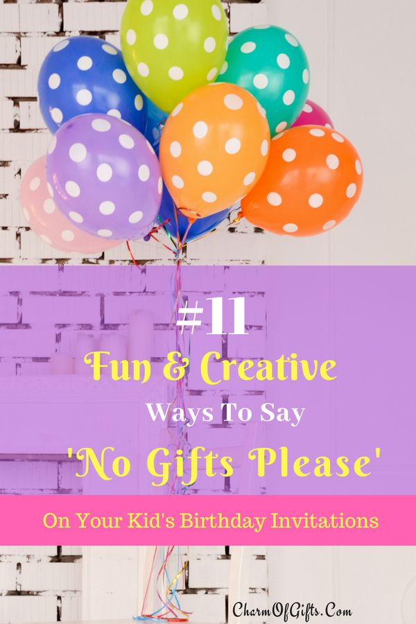 Writing A Plain No Gifts Please On Kids Birthday Invitation Can Seem Weird Or Tacky Here Are 11 Fun And Creative Ways To Say Your Family Will Love