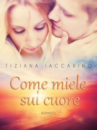 Genere: Romance | Prezzo: 0,99€ Ebook | Sito autore: www.tizianaiaccarino.com
