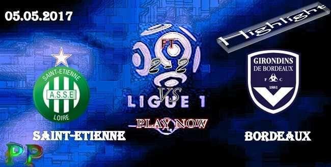 Saint-Etienne 2 - 2 Bordeaux HIGHLIGHTS