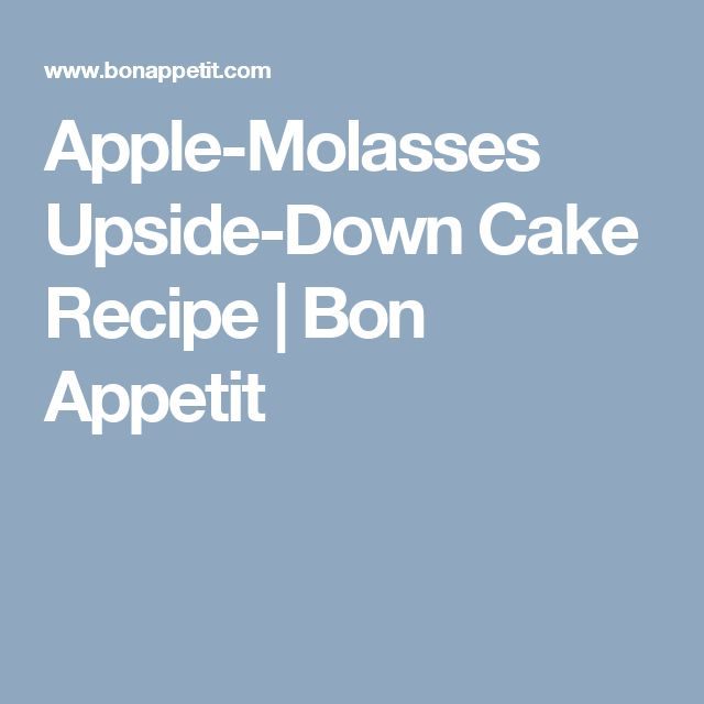 Apple-Molasses Upside-Down Cake Recipe | Bon Appetit