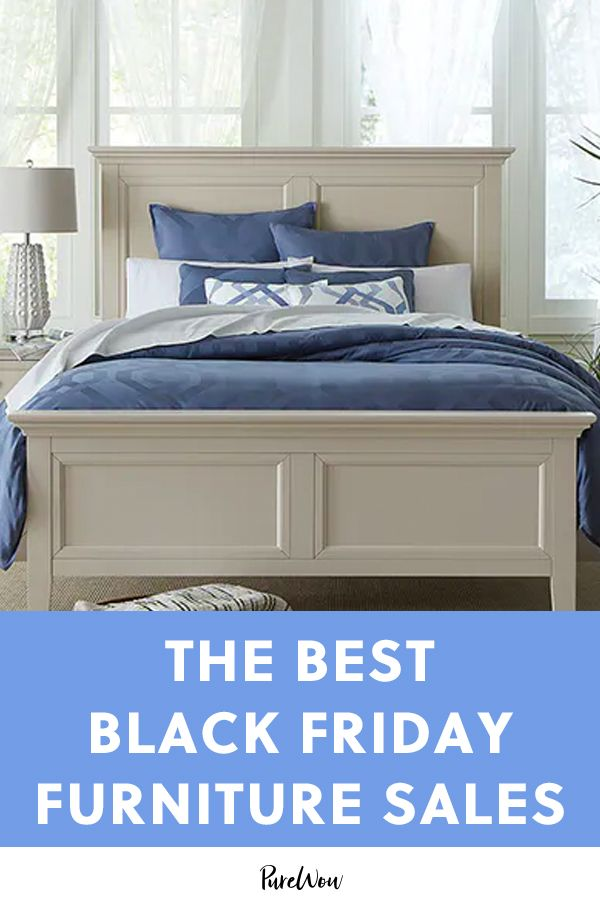 These Are The Black Friday Furniture Sales We Re Hoping To See This Year Black Friday Furniture Furniture Sale Black Friday Furniture Sale Best black friday furniture deals