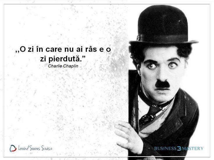 """,,O zi în care nu ai râs, e o zi pierdută."""" Charlie Chaplin"""