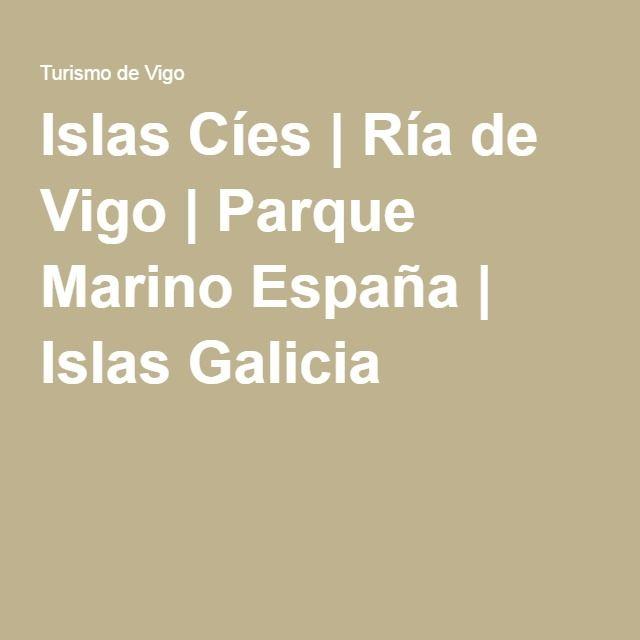 Islas Cíes   Ría de Vigo   Parque Marino España   Islas Galicia